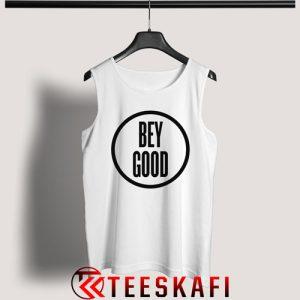 BEY GOOD