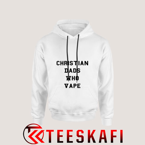Hoodies Christian Dads Who Vape [TW]