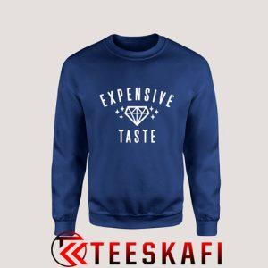 Sweatshirt Expensive Taste [TB]