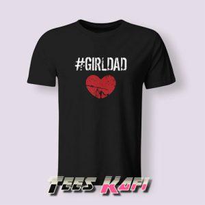 Girl Dad Tshirts