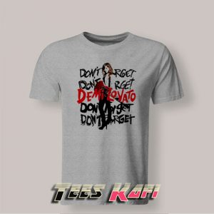 Demi Lovato Don't Forget Tshirt For Mens and Womens